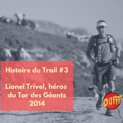 Histoire du Trail #3 - Lionel Trivel, héros du Tor des Géants 2014 cover