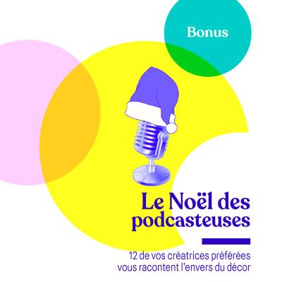 Bonus - Adrénaline : Joies et galères de podcasteuses ! 12 créatrices racontent l'envers du décor cover