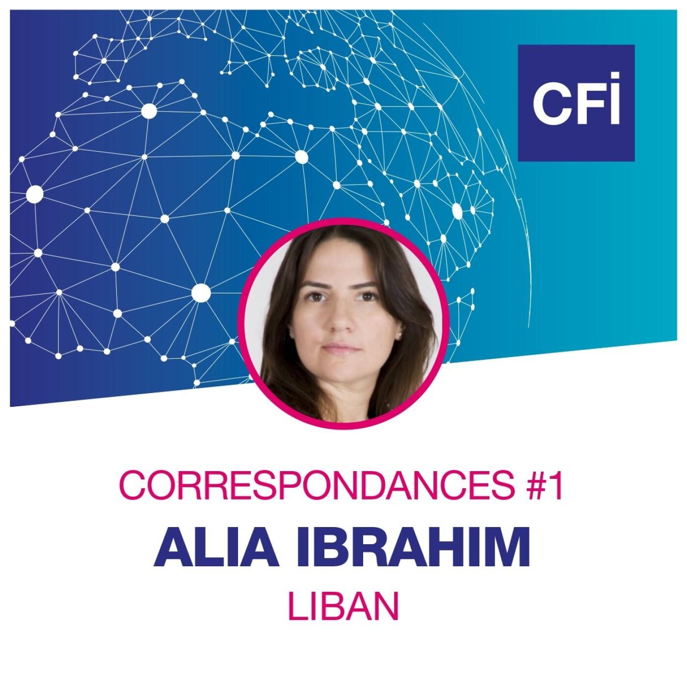 Correspondances #1 - Alia Ibrahim, engagée pour l'indépendance des médias libanais
