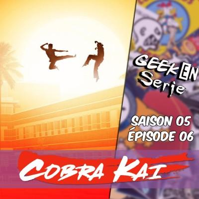 Geek en série 5x06 : Cobra Kai cover