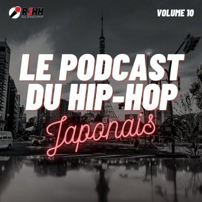 Le Podcast du Hip-Hop Japonais Volume 10 cover