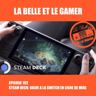 Episode 192: Steam Deck: Valve a la Switch en ligne de mire cover