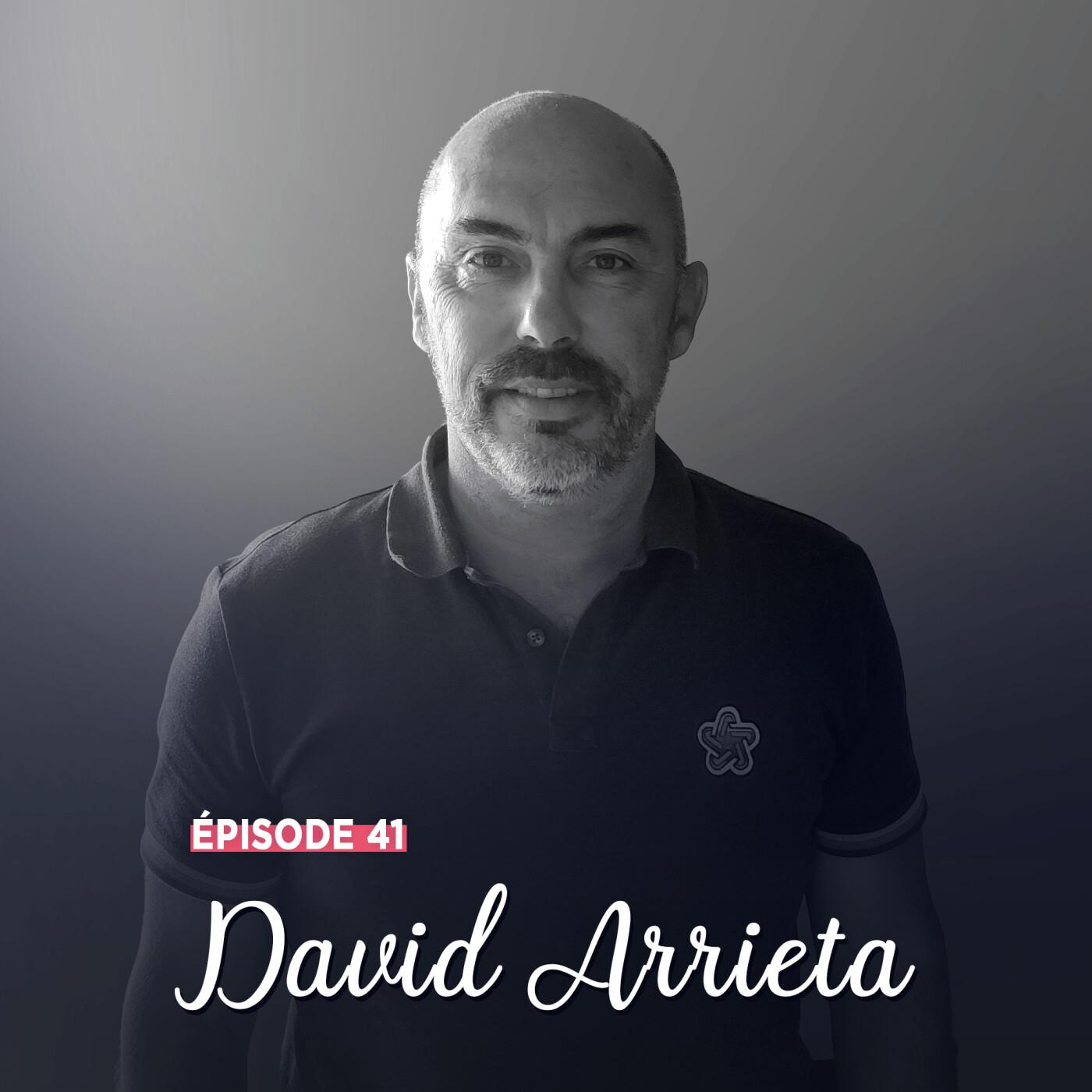 #41 - David Arrieta, sur tous les terrains - Le bon côté des choses