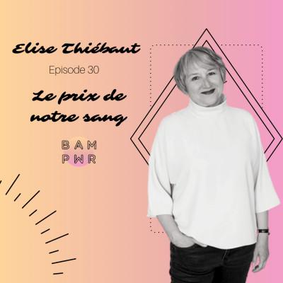 """EP30 - Elise Thiébaut """"Le prix de notre sang"""" cover"""