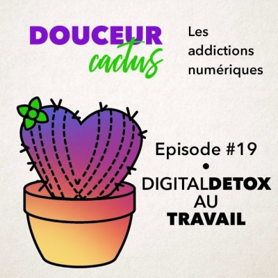 Episode 19 • Digital detox au travail cover