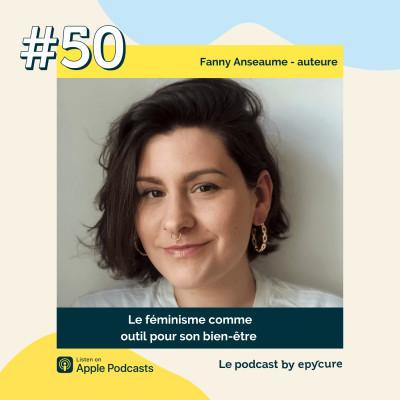 50 : Le féminisme comme outil bien-être | Fanny Anseaume, auteure cover
