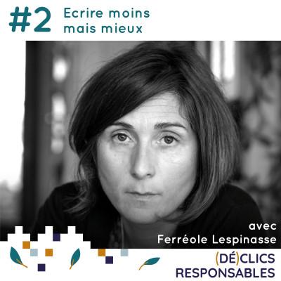 #2 La sobriété éditoriale : écrire moins mais mieux - avec Ferréole Lespinasse cover