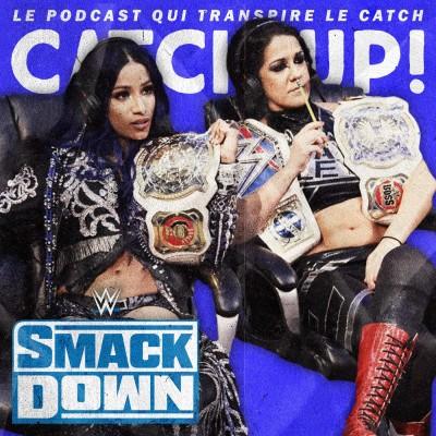 Catch'Up! WWE Smackdown du 19/06/2020 — Au milieu de la tourmente