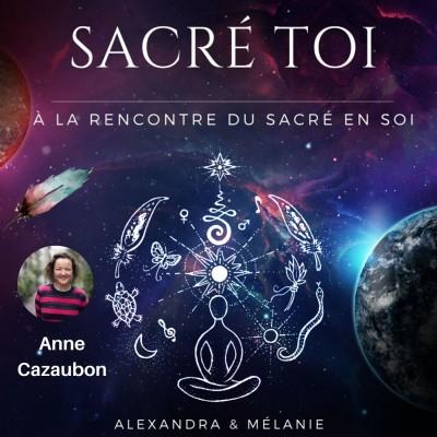 SACRÉ TOI - Épisode 10 : Sacrée Anne CAZAUBON cover