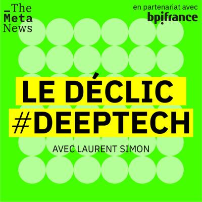 Image of the show Le Déclic #Deeptech Saison 2