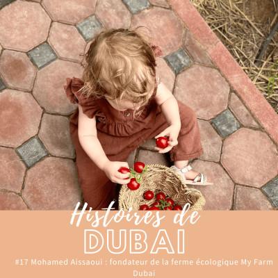 #17 Mohamed Aissaoui, My Farm : où manger local et bio aux Emirats ? 🌿 cover