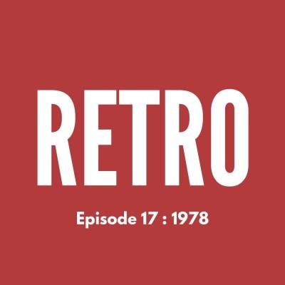 RETRO - Ep. 17 : 1978 cover