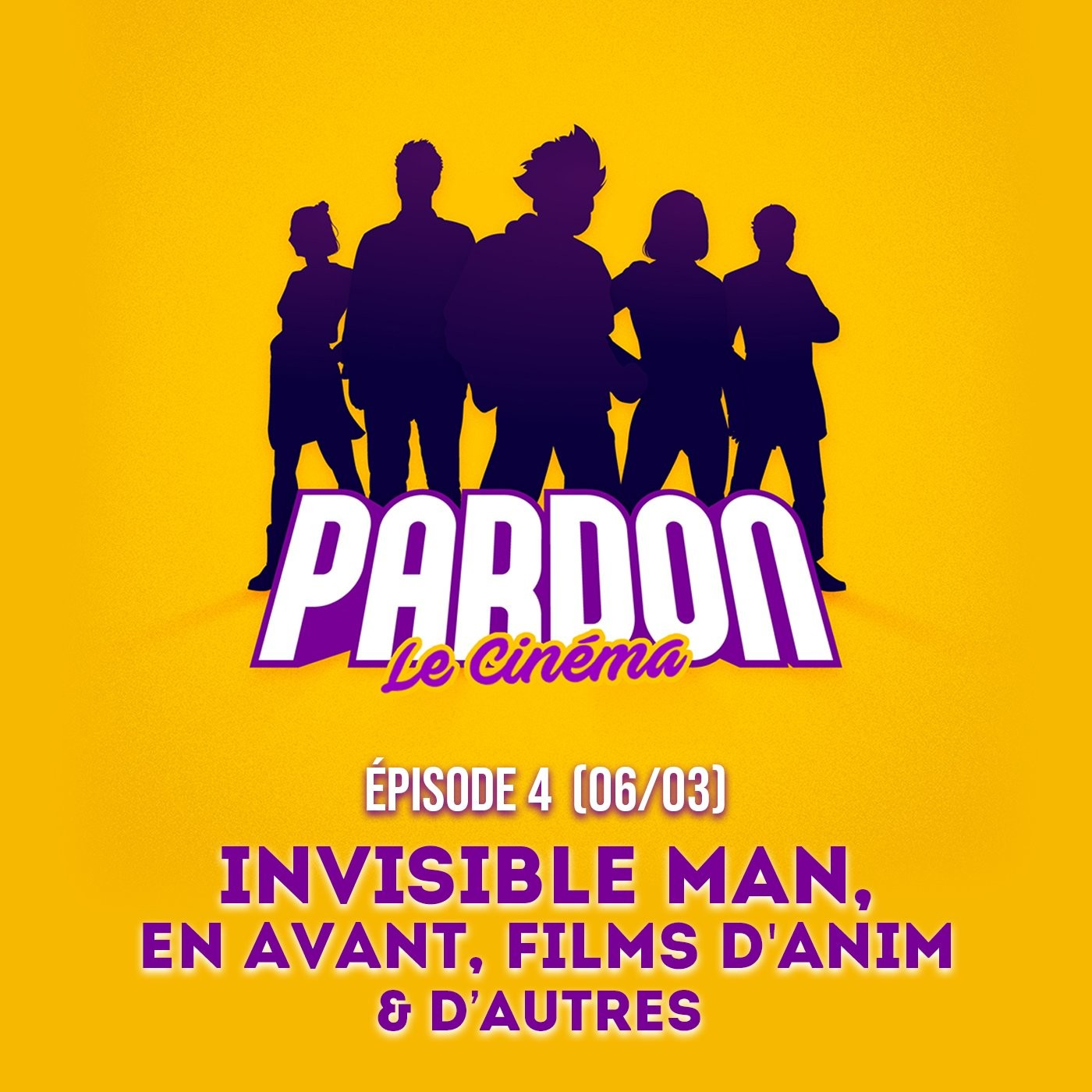 EP.4 - EN AVANT, INVISIBLE MAN, DES FILMS D'ANIM (& d'autres...)
