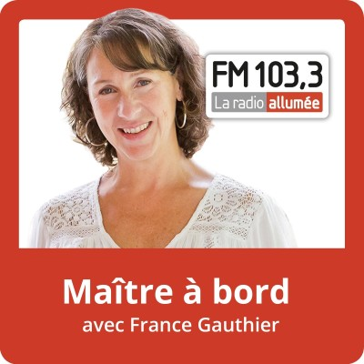 Image of the show Maitre à bord avec France Gauthier du FM103,3