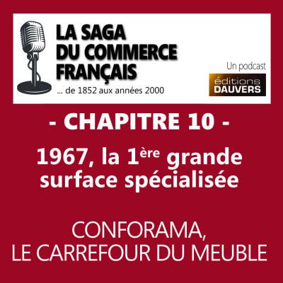Chapitre 10 : 1967, la 1ère grande surface spécialisée - Conforama, le Carrefour du meuble cover