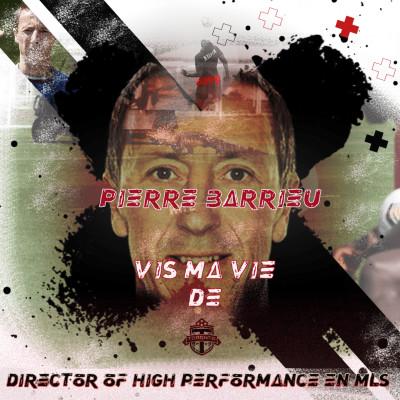 VIS MA VIE DE DIRECTOR OF HIGH PERFORMANCE EN MLS AVEC PIERRE BARRIEU cover
