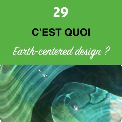 image Épisode #29 - Earth-centered design (Écologie 2/4)