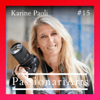 #15 Karine Paoli, photographe et créatrice d'événements culturels - Les femmes dans l'objectif cover