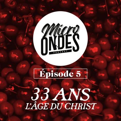 Micro Ondes - 33 ans, l'âge du Christ cover
