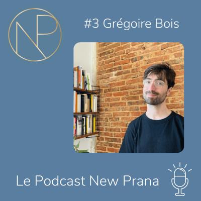 Episode #3 - Grégoire Bois - Créer la communauté et la vie dans laquelle on peut être soi-même cover