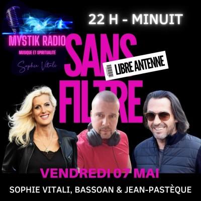 Image of the show SANS FILTRE, libre antenne ! présentée par Sophie Vitali, Bassoan & Jean-Pastèque en direct sur Mystik Radio !