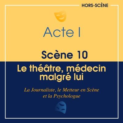 (I ; 10) Le théâtre, médecin malgré lui cover