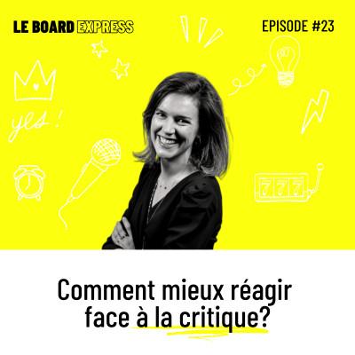 🍋 Comment mieux réagir face à la critique? I Le Board Express #23 cover