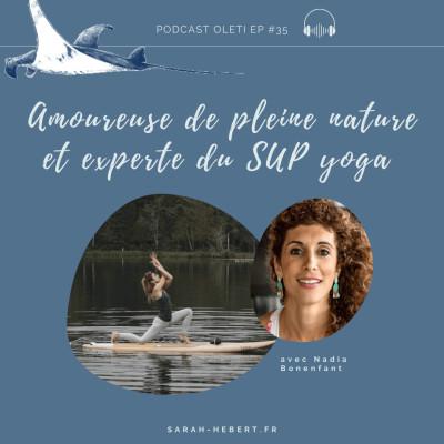 EP 35 - Nadia Bonenfant : amoureuse de pleine nature et experte du SUP yoga cover