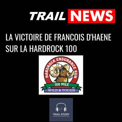 TRAIL NEWS : La victoire et le record de François D' haene sur la Hardrock 100 cover