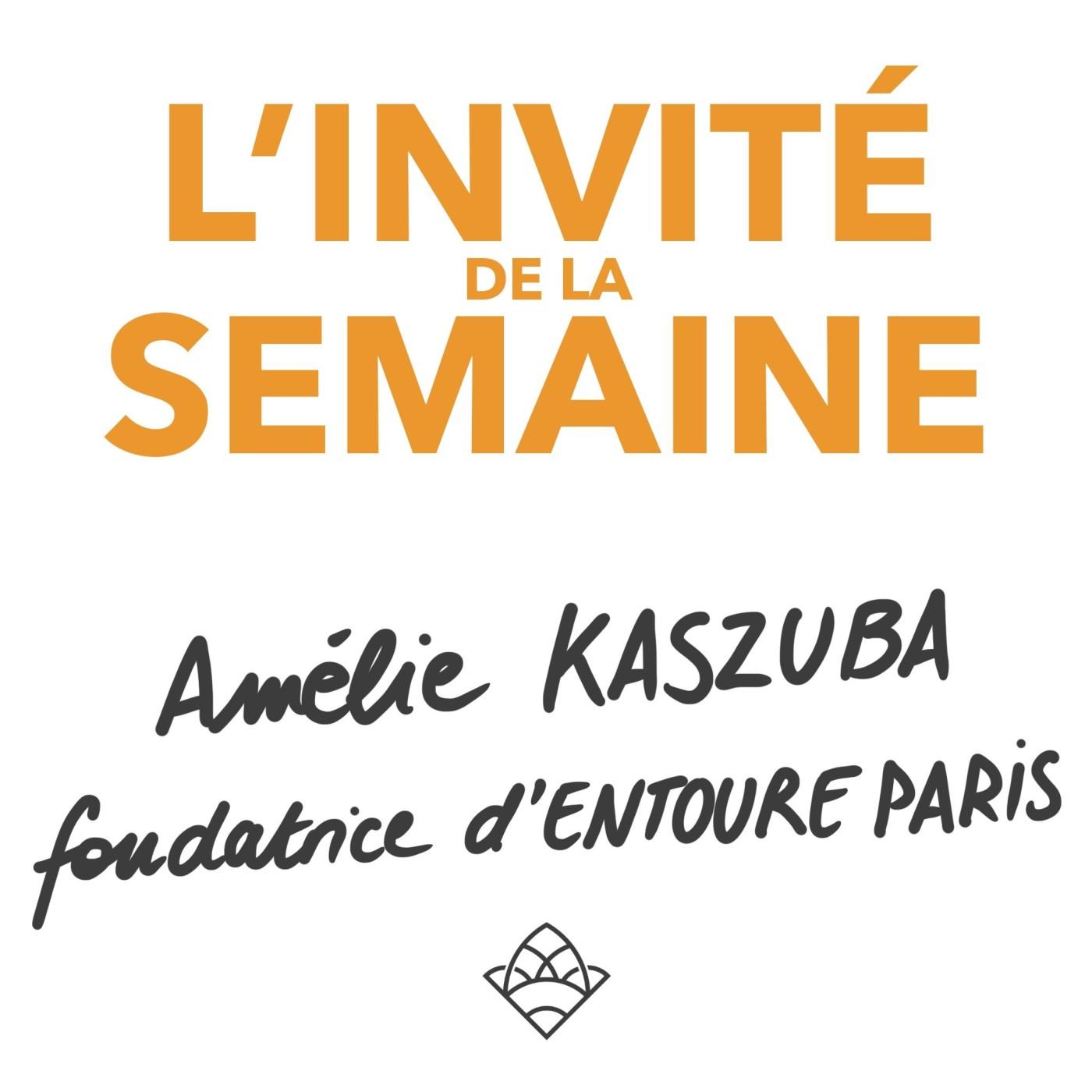 (invité #21) Amélie, fondatrice de ENTOURE