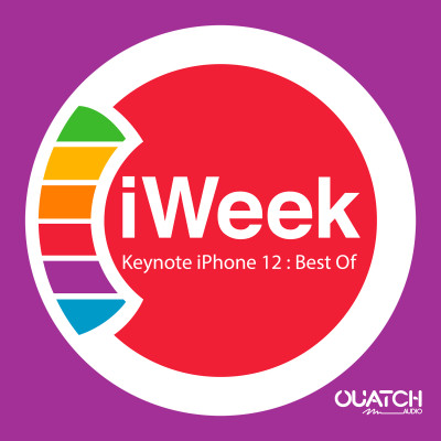 iWeek (la semaine Apple) Bonus : le best of de la Keynote iPhone 12 du 13.10.20 cover