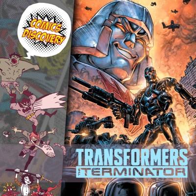 ComicsDiscovery S05E26: Transformers vs Terminator cover