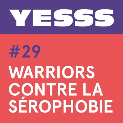 YESSS #29 - Warriors contre la sérophobie cover