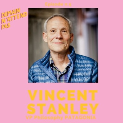 5- Vincent Stanley, VP Philosophy Patagonia, le Saint des Saints de l'Entreprise Responsable cover