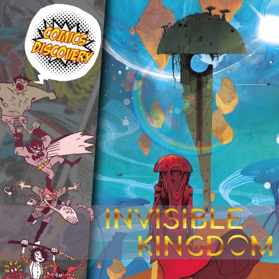 ComicsDiscovery S05E07 : Invisible Kingdom cover