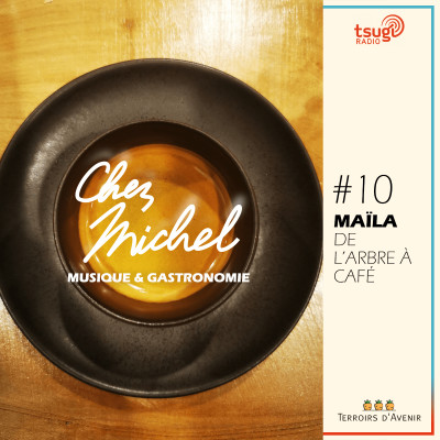 Chez Michel #10 - Maïla de l'Arbre à café cover