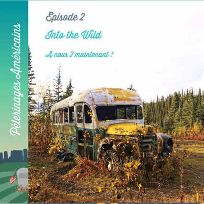 2: Into the Wild - A nous deux maintenant - Pèlerinage en Alaska pour Chris McCandless cover