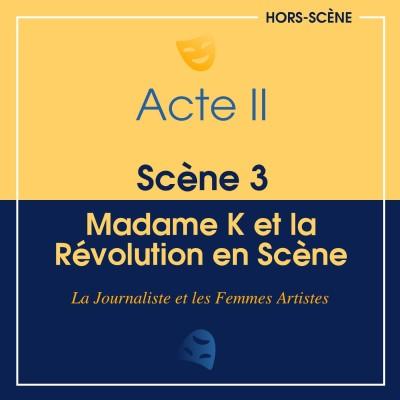 (II ; 3) Madame K et la Révolution en Scène cover