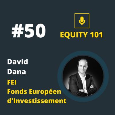 #50 David Dana (FEI) - Comment fonctionnent les LPs, les souscripteurs des fonds VC cover