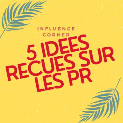 ☀️ Capsule estivale : Les idées reçues des Relations Publiques Par Lisa OMARA ☀️ cover