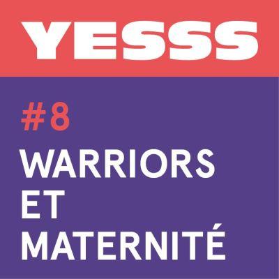 YESSS #8 - Warriors et maternité cover