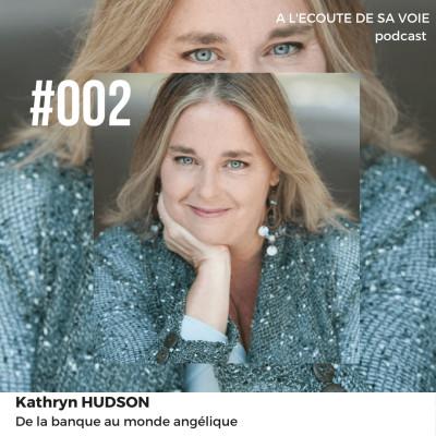 #002 Kathryn Hudson - De la banque au monde angélique 🏦>> 👼 cover