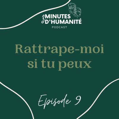 Episode 9_Rattrape-moi si tu peux cover