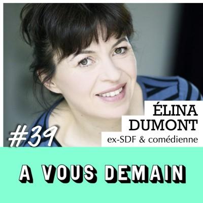 #39   Élina Dumont : après 15 ans dans la rue, elle témoigne cover