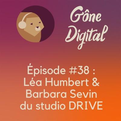 Episode #38 - Léa Humbert & Barbara Sevin du studio DRIVE cover