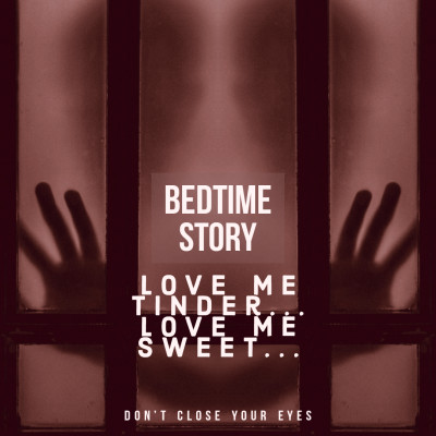 #19 Bonus- bedtime Story 04-love-me-tinder-love-me-sweet- cover