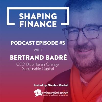EPISODE 5: Bertrand Badré. CEO et fondateur de Blue Like An Orange cover