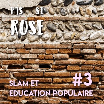 #3 Slam et éducation populaire cover
