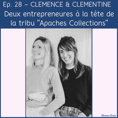 """Clémence & Clémentine - Deux entrepreneures à la tête de la tribu """"Apaches Collections"""" cover"""