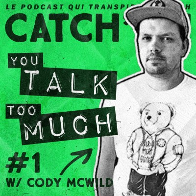 image Catch'up! You Talk Too Much #1 - Celui avec Cody McWild